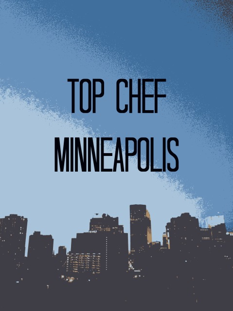 Minneapolis, Food, Top Chef, Top Chef Minneapolis