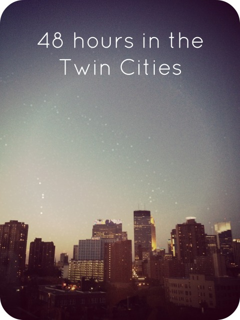 Travel, Twin Cities, 48 hours